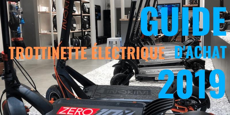 GUIDE D'ACHAT TROTTINETTE ÉLECTRIQUE 2019